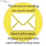 The Email Fatigue Myth: Why Higher Frequency is a Good Thing