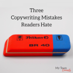 Three Copywriting Mistakes Readers Hate