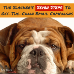 The Slacker's 7 Steps To Off-The-Chain Email Campaigns