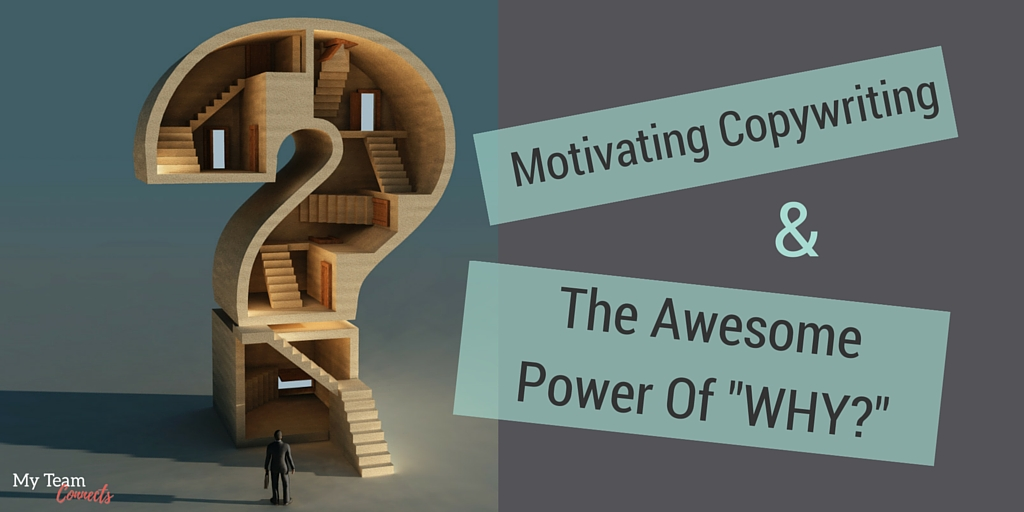 motivating copywriting and the power of WHY