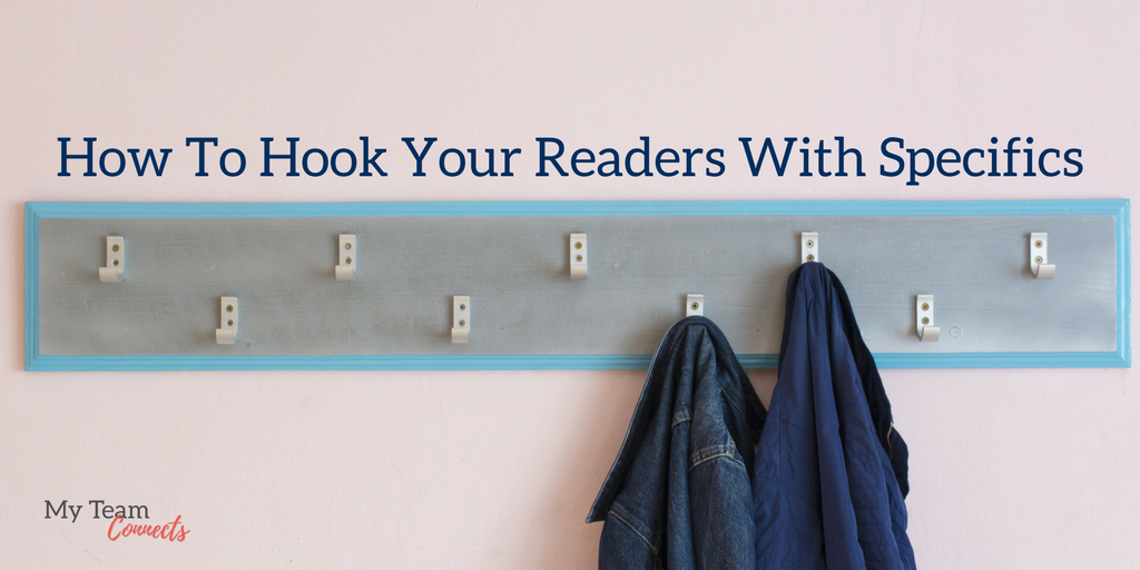 Hook your readers with specific details
