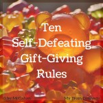 Ten Self-Defeating Gift-Giving Rules