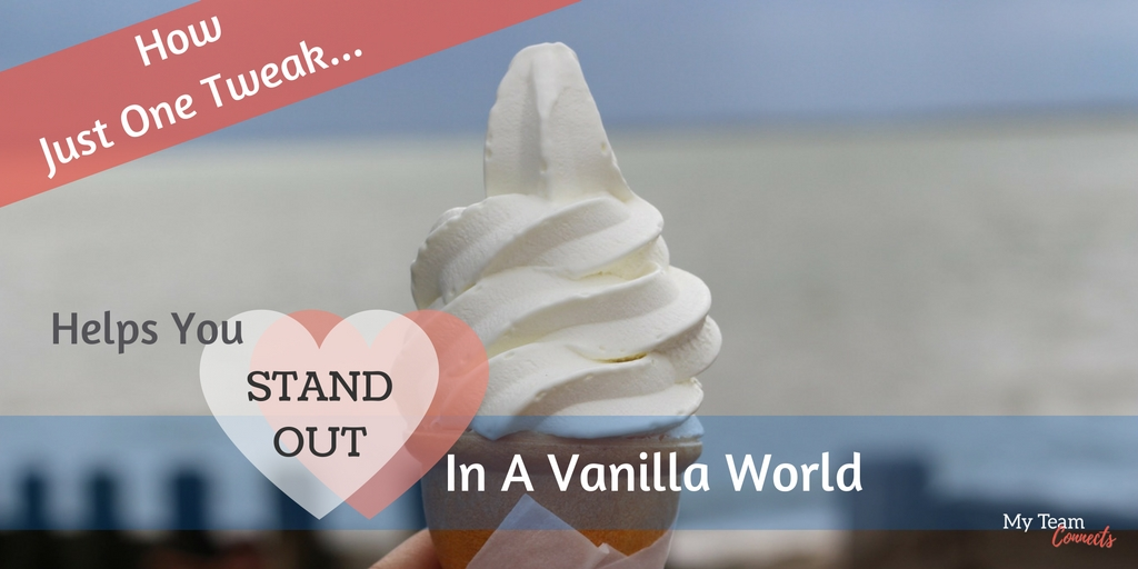 How Just One Tweak Helps You stand Out In A Vanilla World