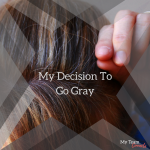My Decision To Go Gray