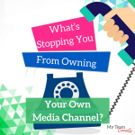 What's Stopping You From Owning Your Own Media Channel?