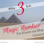 Why Three Is A Magic Number For Knock-out Blog Content