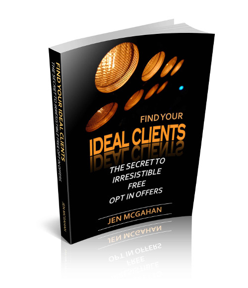 eBook Find Your Ideal Clients: The Secret To Irresistible Free Opt In Offers