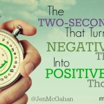 The Two Second Trick That Turns Negative Thoughts Into Positive Thoughts