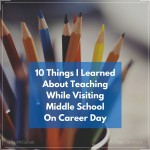 10 Things I Learned About Teaching While Visiting On Career Day