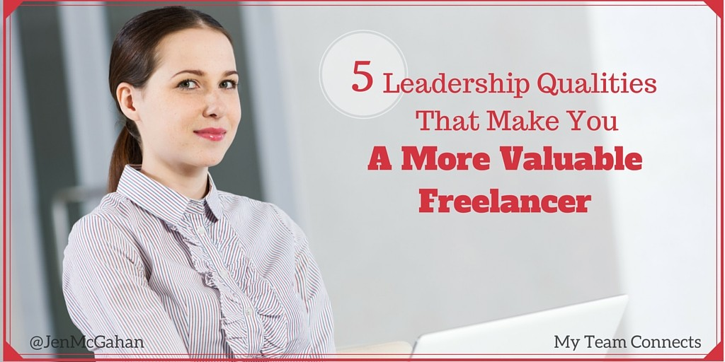 5 leadership qualities of valuable freelancers
