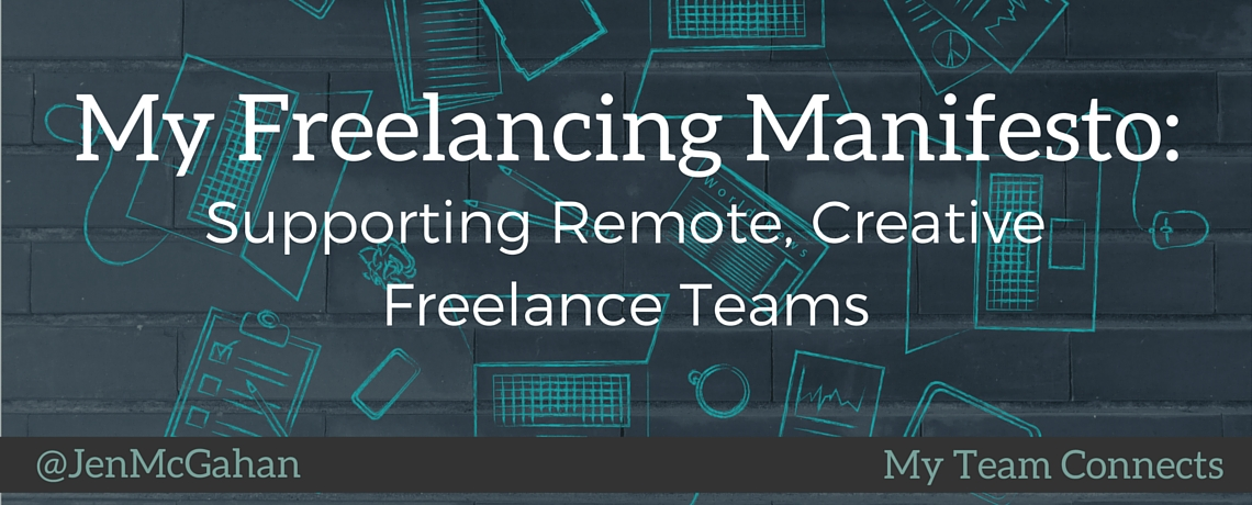 My Freelancing Manifesto: Supporting Remote Creative Freelance Teams