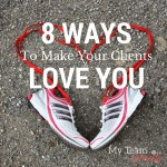 8 Ways To Make Your Clients Love You