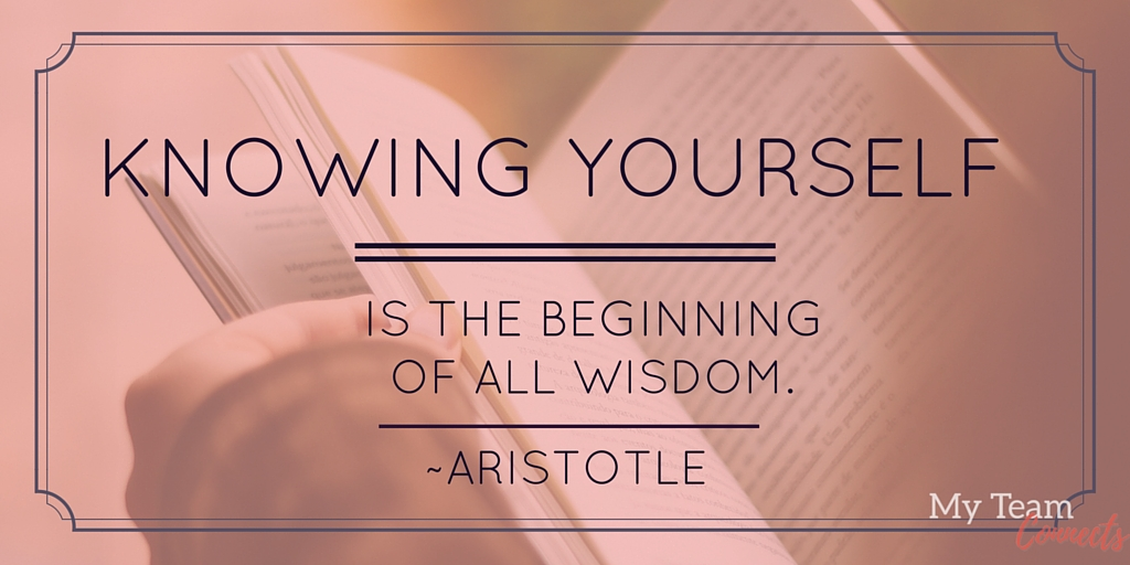 Knowing yourself is the beginning of all wisdom. ~Aristotle