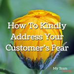 How To Kindly Address Your Customer's Fear