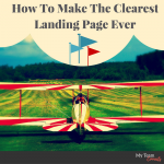 How To Make The Clearest Landing Page Ever