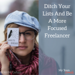 Ditch Your Lists And Be A More Focused Freelancer