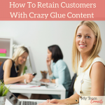 How To Retain Customers With Crazy Glue Content