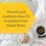 Warmth and Authority Keys To Irresistible Posts People Share