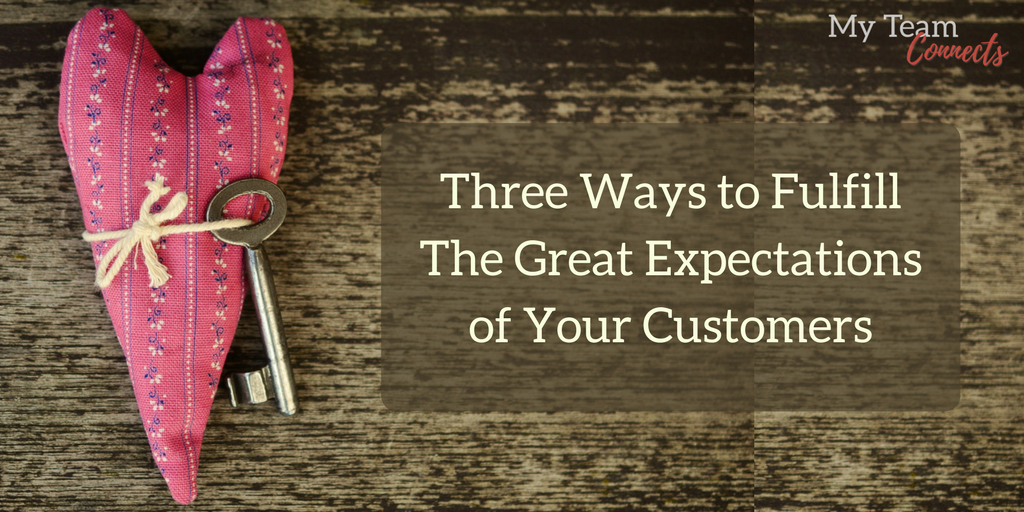 fulfill the great expectations of your customers